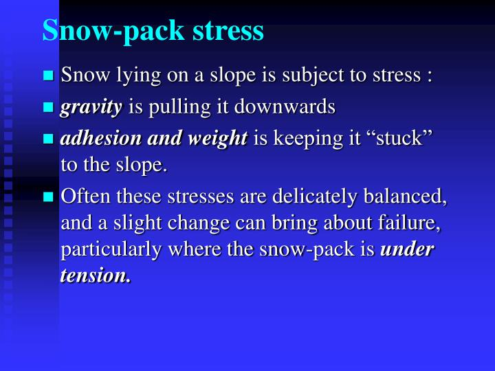 Snow-pack stress