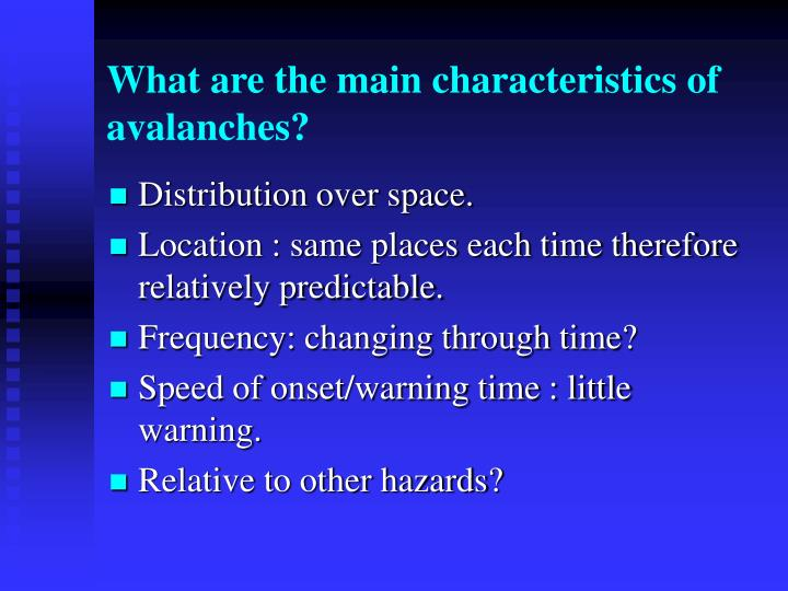 What are the main characteristics of avalanches?