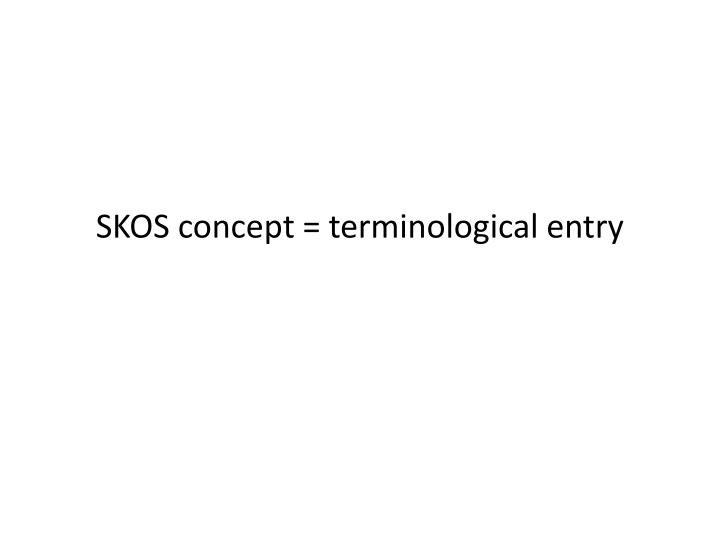 SKOS concept = terminological entry