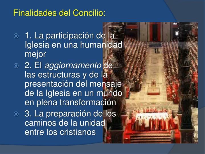 Finalidades del Concilio: