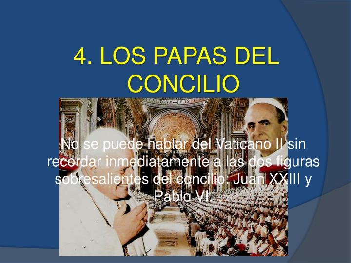 4. LOS PAPAS DEL CONCILIO