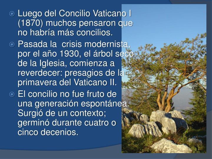 Luego del Concilio Vaticano I (1870) muchos pensaron que no habría más concilios.