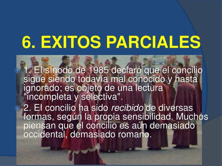 6. EXITOS PARCIALES