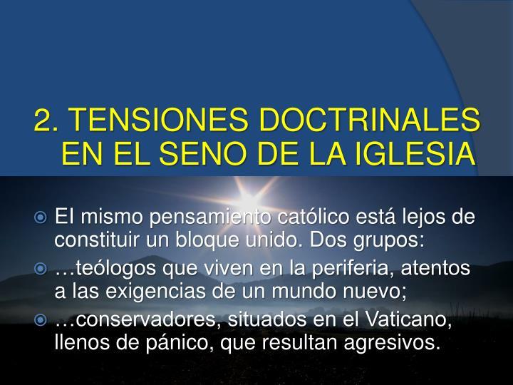 2. TENSIONES DOCTRINALES EN EL SENO DE LA IGLESIA