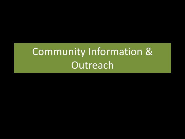 Community Information & Outreach
