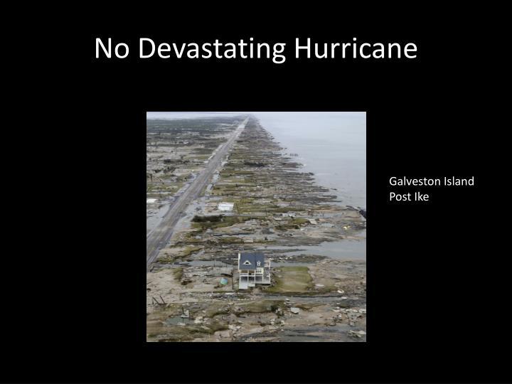No Devastating Hurricane