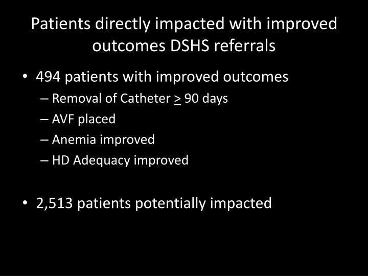 Patients directly impacted with improved outcomes DSHS referrals