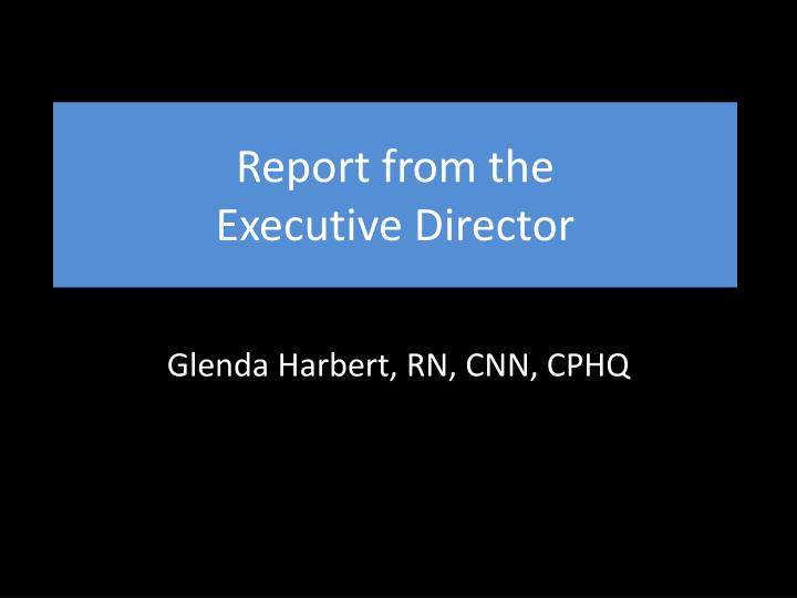 Report from the executive director