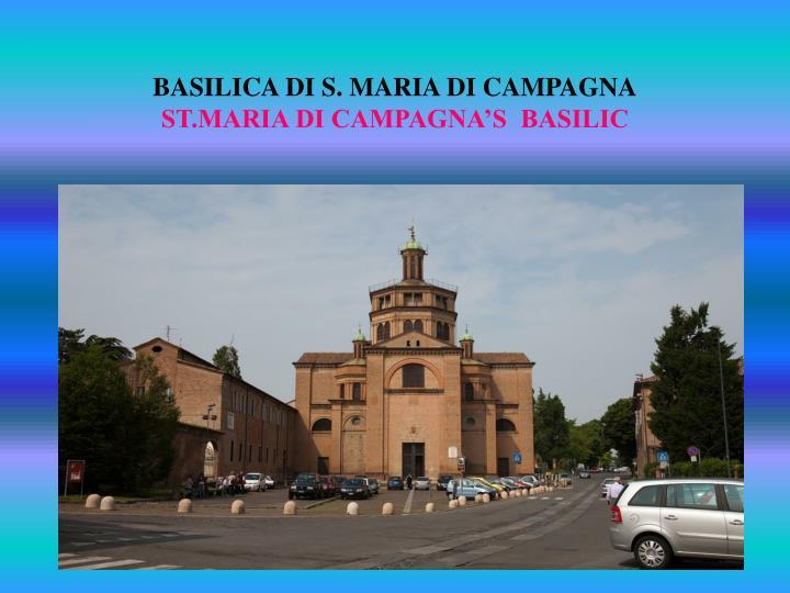 BASILICA DI S. MARIA DI CAMPAGNA