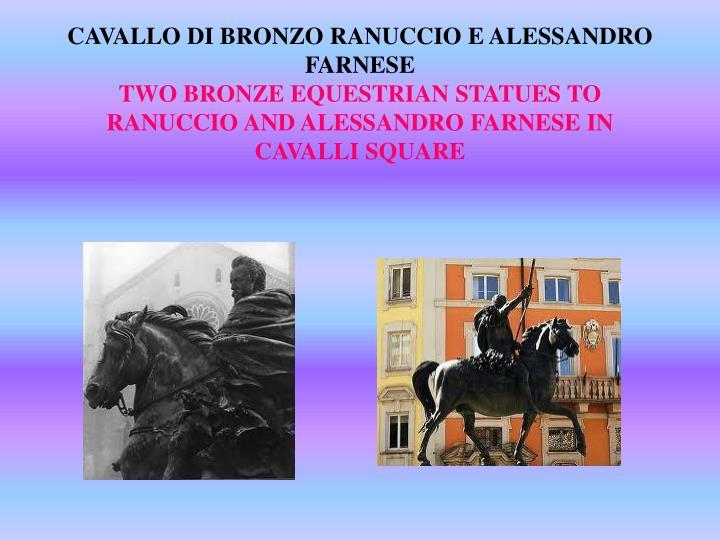 CAVALLO DI BRONZO RANUCCIO E ALESSANDRO FARNESE