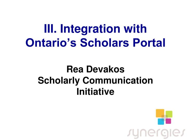 III. Integration with Ontario's Scholars Portal