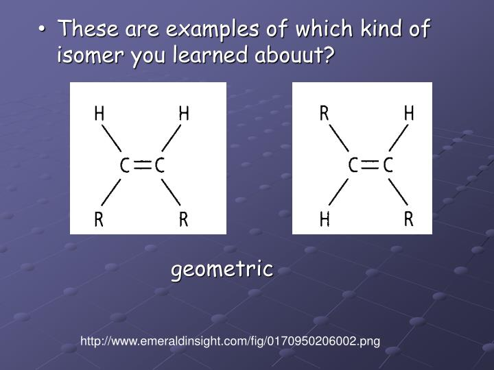 These are examples of which kind of isomer you learned abouut?