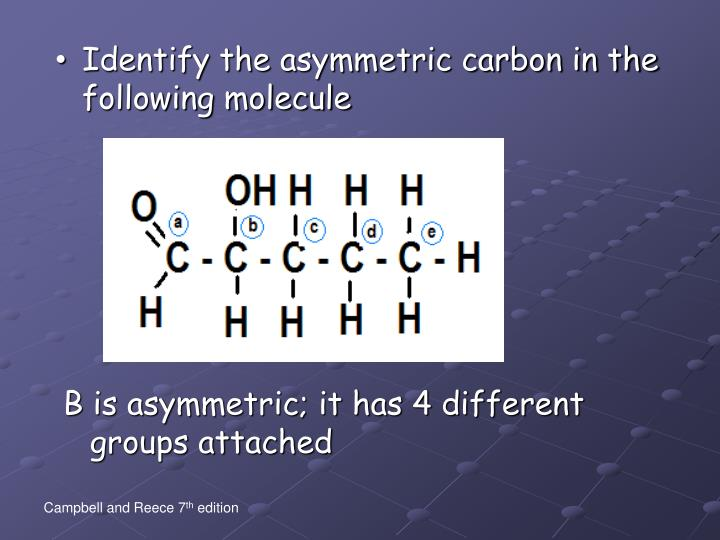 Identify the asymmetric carbon in the following molecule