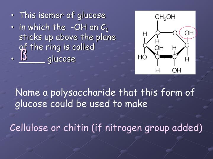 This isomer of glucose
