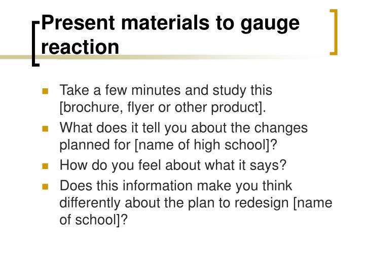 Present materials to gauge