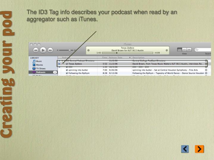 The ID3 Tag info describes your podcast when read by an aggregator such as iTunes.