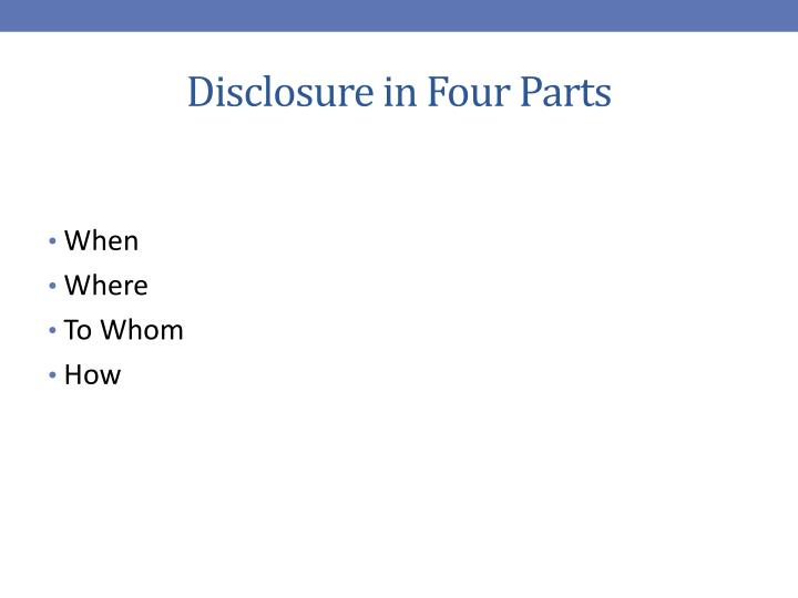 Disclosure in Four Parts