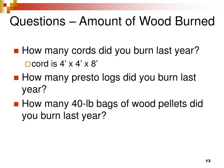 Questions – Amount of Wood Burned
