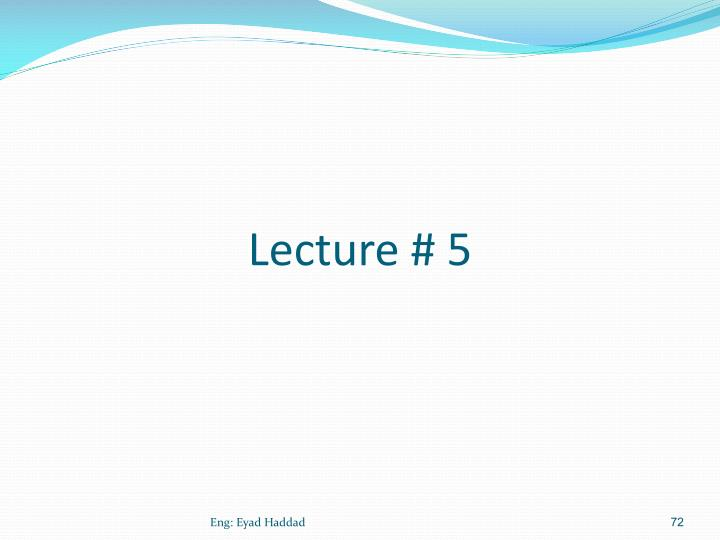 Lecture # 5