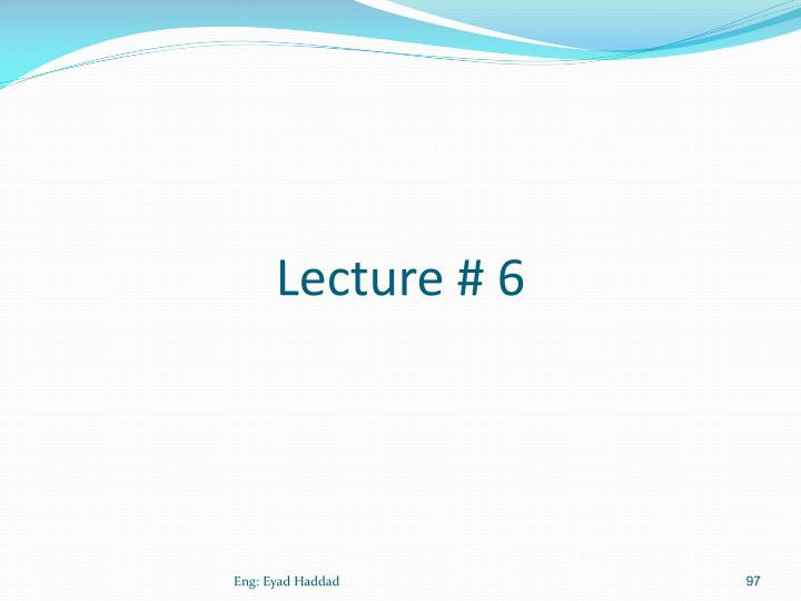 Lecture # 6