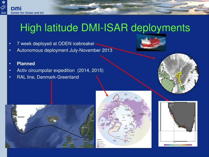 High latitude DMI-ISAR deployments