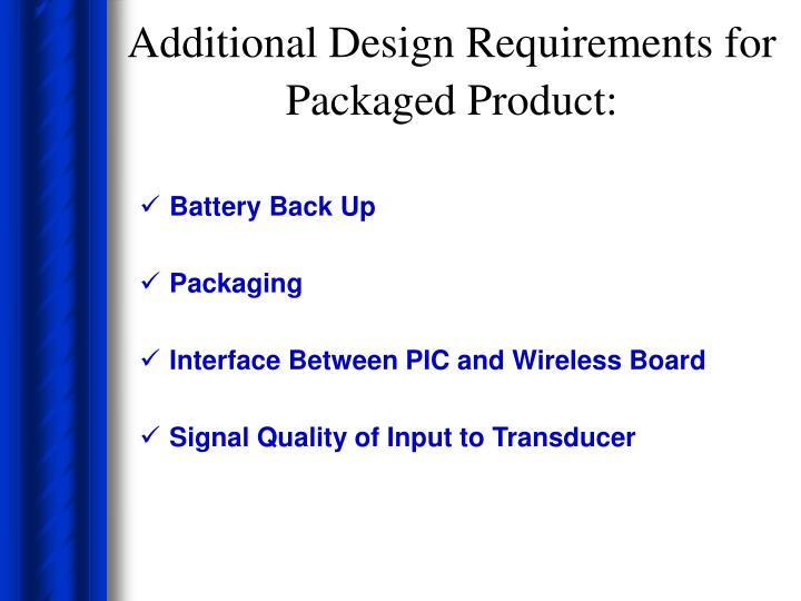 Additional Design Requirements for Packaged Product: