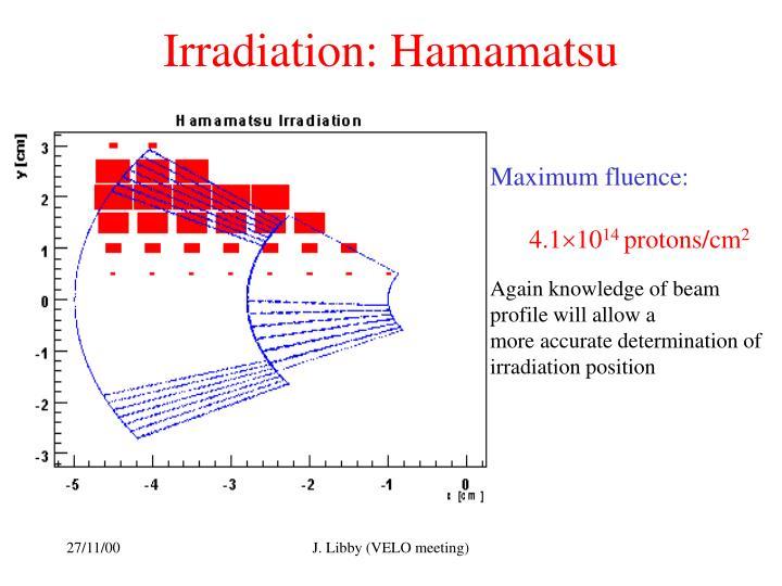 Irradiation: Hamamatsu