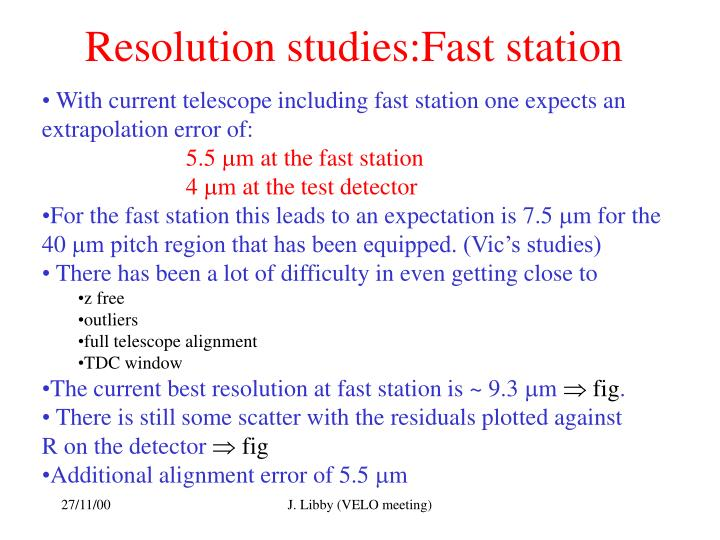 Resolution studies:Fast station