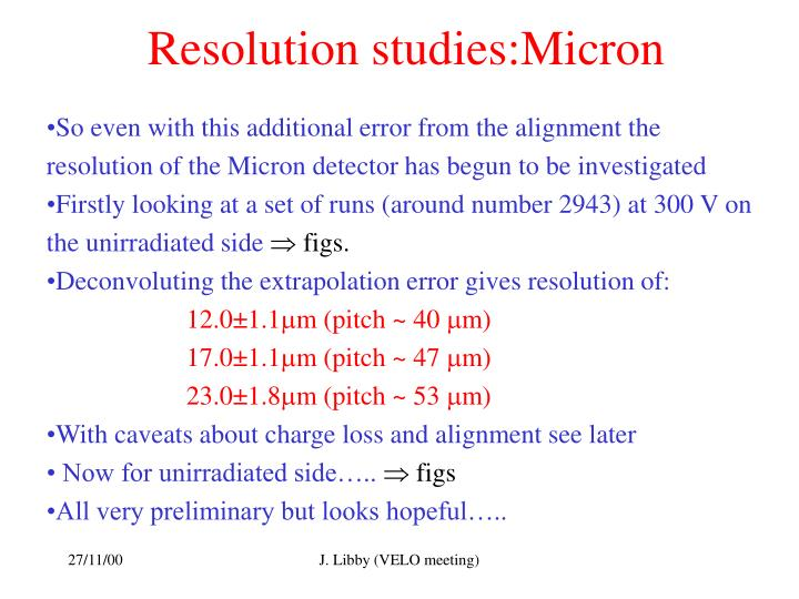 Resolution studies:Micron