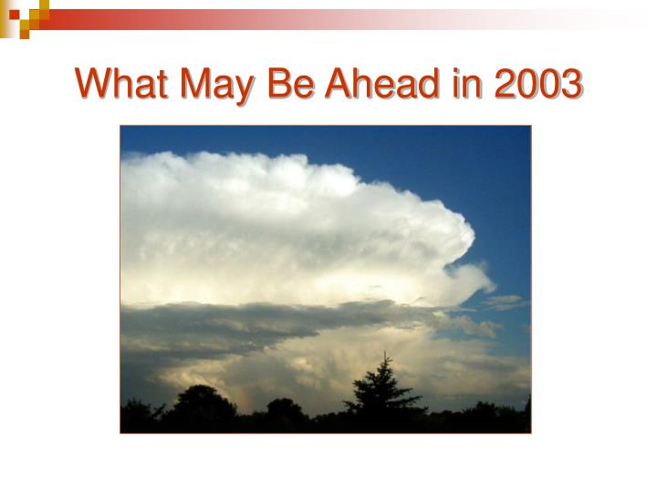 What May Be Ahead in 2003