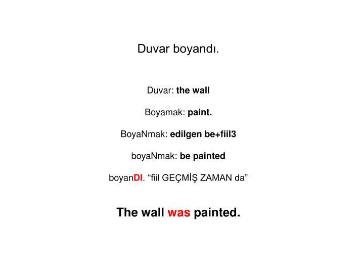 Duvar boyandı.