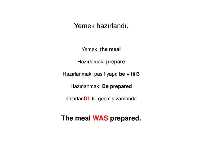 Yemek hazırlandı.
