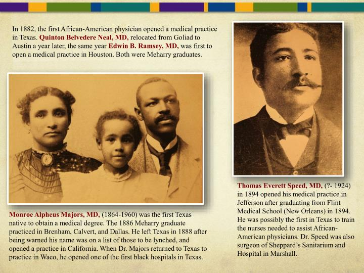 In 1882, the first African-American physician opened a medical practice in Texas.