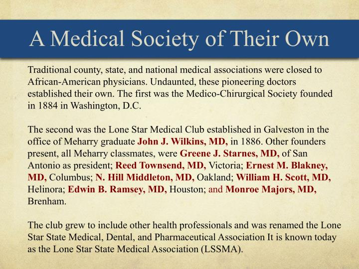 A Medical Society of Their Own