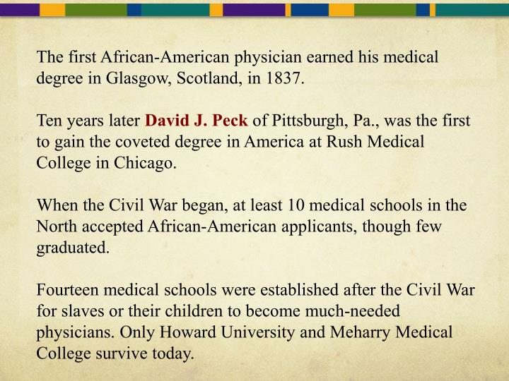 The first African-American physician earned his medical degree in Glasgow, Scotland, in 1837.