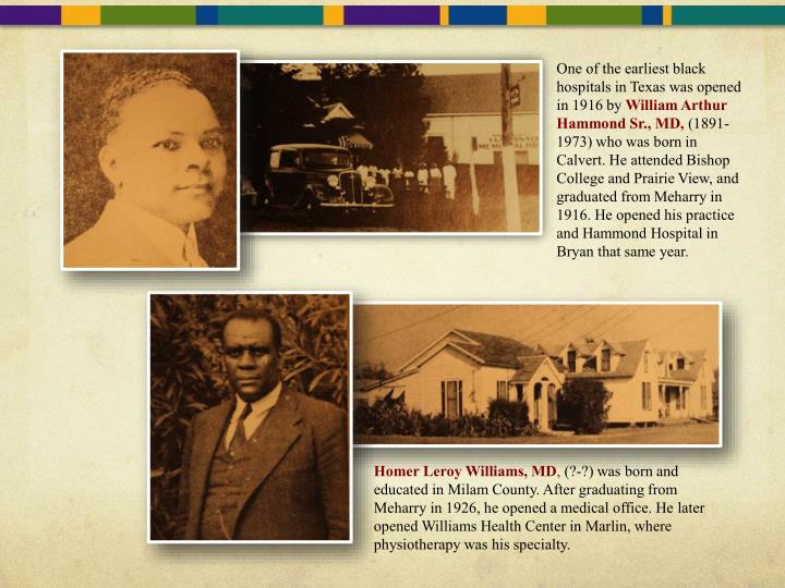 One of the earliest black hospitals in Texas was opened in 1916 by