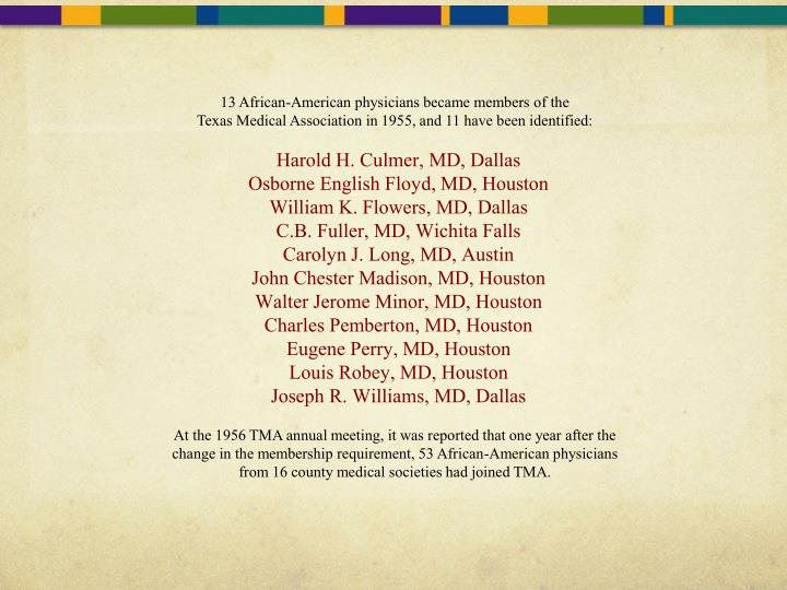 13 African-American physicians became members of the