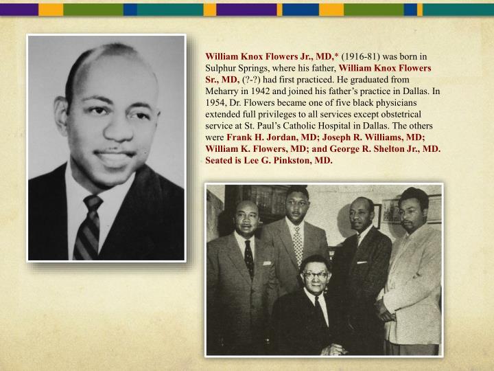 William Knox Flowers Jr., MD,