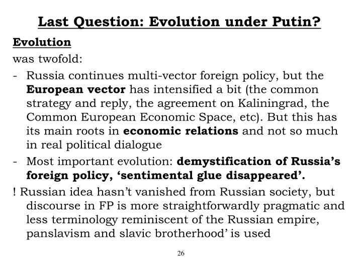 Last Question: Evolution under Putin?