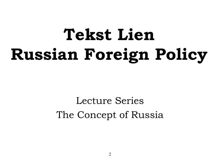 Tekst lien russian foreign policy