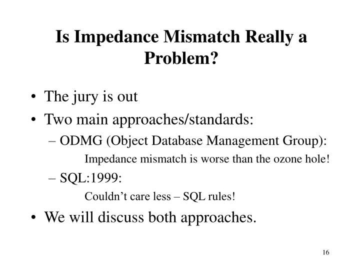 Is Impedance Mismatch Really a Problem?