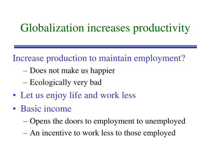 Globalization increases productivity