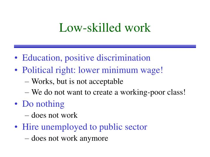 Low-skilled work