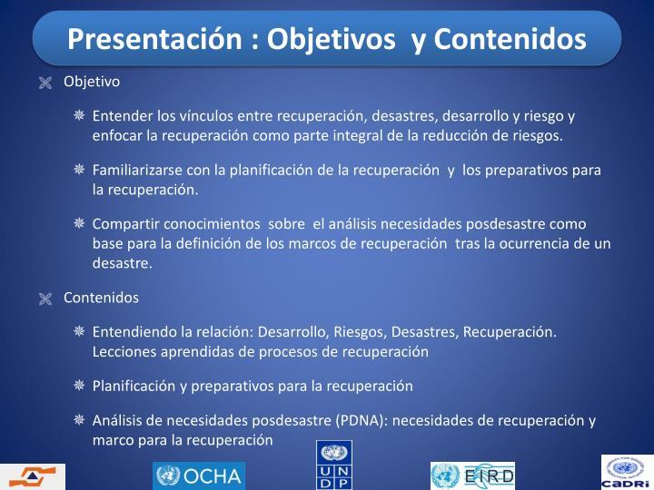 Presentación : Objetivos  y Contenidos