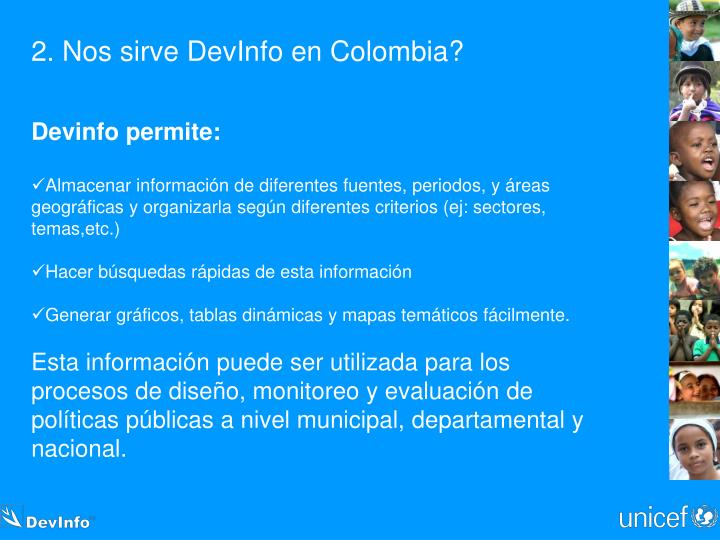 2. Nos sirve DevInfo en Colombia?