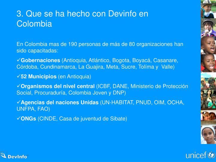 3. Que se ha hecho con Devinfo en Colombia