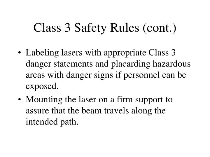 Class 3 Safety Rules (cont.)