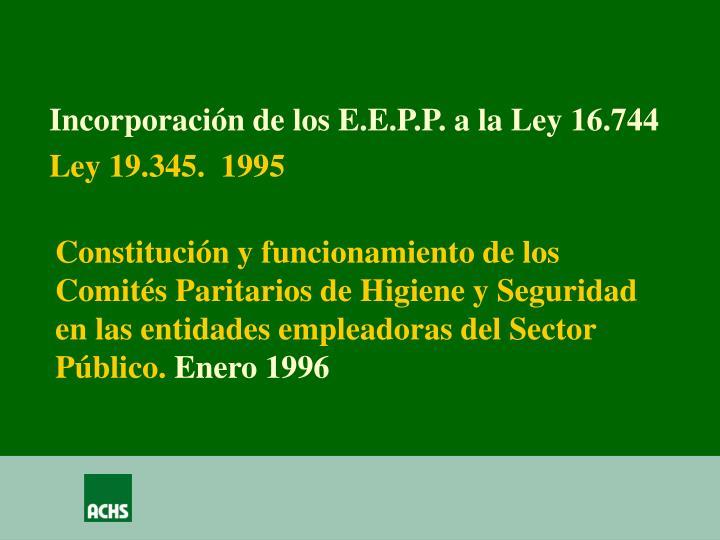 Incorporación de los E.E.P.P. a la Ley 16.744