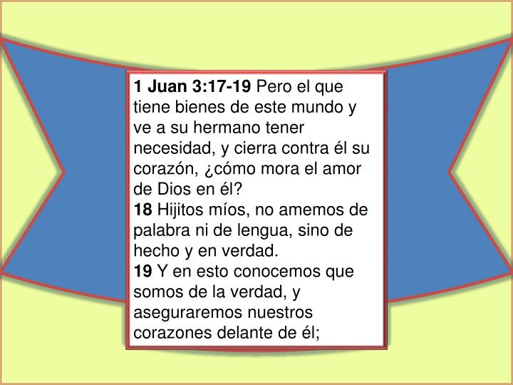 1 Juan 3:17-19