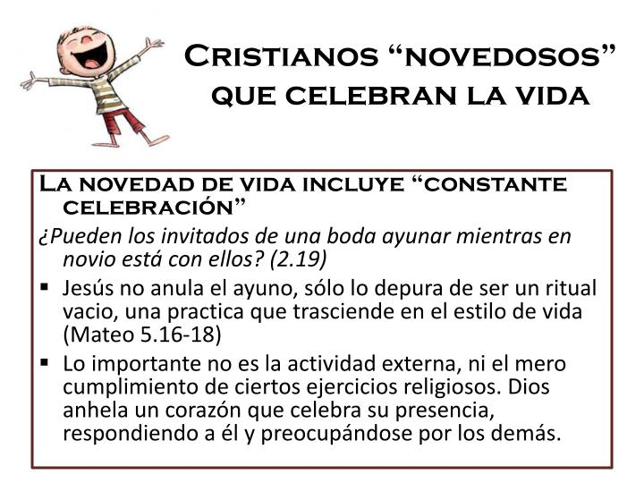 """Cristianos """"novedosos"""" que celebran la vida"""
